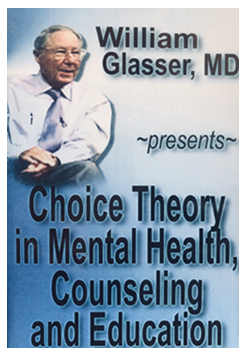 Choice Theory in Mental Health, Counseling and Education